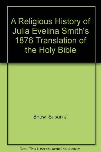 A Religious History of Julia Evelina Smith's: Shaw, Susan J.