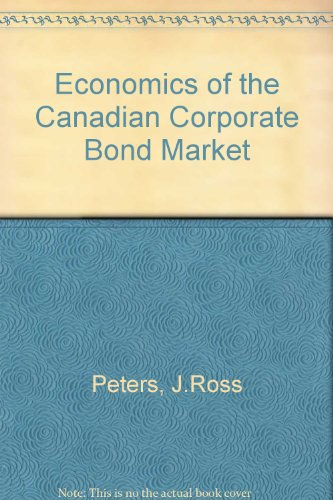 9780773500655: Economics of the Canadian Corporate Bond Market