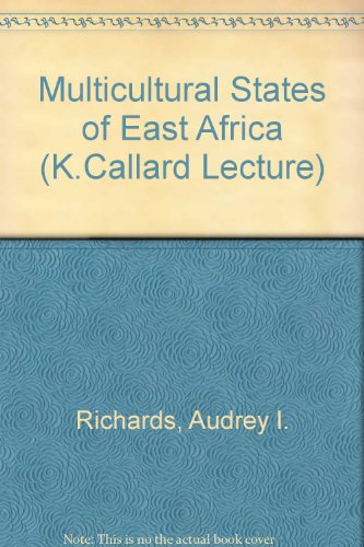 The multicultural states of East Africa, (Centre: Audrey Isabel Richards