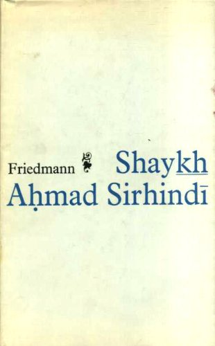 9780773500686: Shaykh Ahmed Sirhindi: An Outline of His Thought and a Study of His Image in the Eyes of Posterity (Islamic Institute)