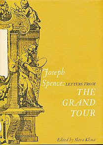 JOSEPH SPENCE: Letters From The Grand Tour: Spence, Joseph (Slava