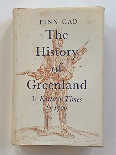 9780773501195: History of Greenland: I. Earliest Times to 1700