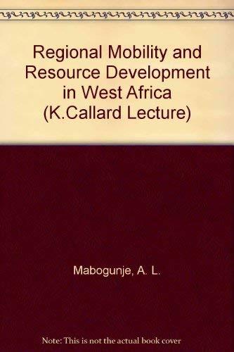 REGIONAL MOBILITY & RESOURCE DEVELOPMENT IN WEST: Mabogunje, Akin L