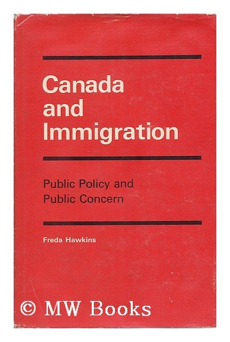 9780773501287: Canada and Immigration: Public Policy and Public Concern (Canadian public administration series)