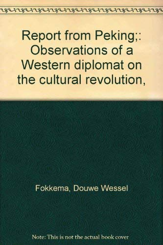 Report from Peking: Observations of a Western Diplomat on the Cultural Revolution,