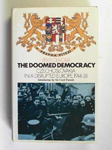The Doomed Democracy. Czechoslovakia in a Disrupted Europe, 1914-38: Olivova, Vera