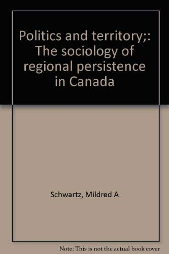 Politics and Territory: The Sociology of Regional Persistence in: SCHWARTZ, MILDRED A.