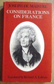 Considerations on France: De Maistre, Joseph; Lebrun, Richard A. (translator)