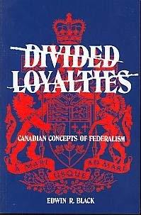 9780773502383: Divided Loyalties