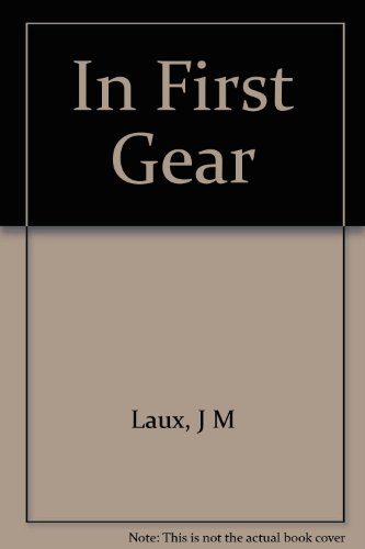 In First Gear: The French Automobile Industry to 1914: Laux, James Michael