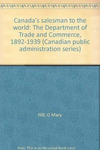 Canada's Salesmen to the World: Department of: Hill, O.M.