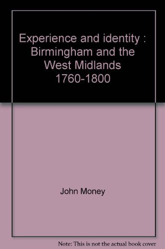 9780773502901: Experience and identity: Birmingham and the West Midlands, 1760-1800
