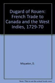 Dugard of Rouen, French Trade to Canada and the West Indies, 1729-1770