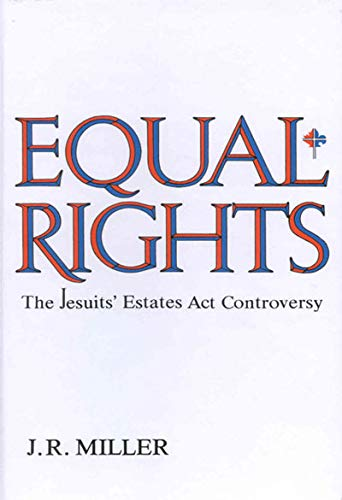 Equal Rights : The Jesuits' Estates Act Controversy