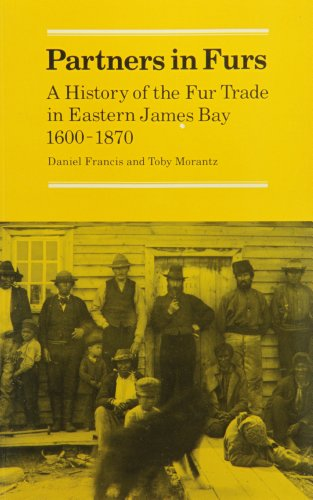9780773503861: Partners in Furs: A History of the Fur Trade in Eastern James Bay, 1600-1870