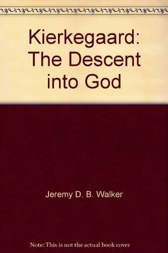 Kierkegaard: The Descent Into God: Jeremy Walker