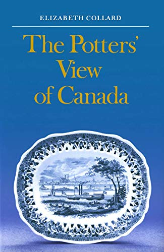 The Potters View of Canada: Canadian Scenes on Nineteenth Century Earthenware