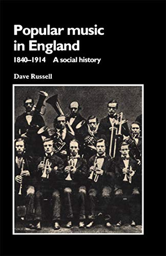 Popular Music in England, 1840-1914 -: Russell, Dave