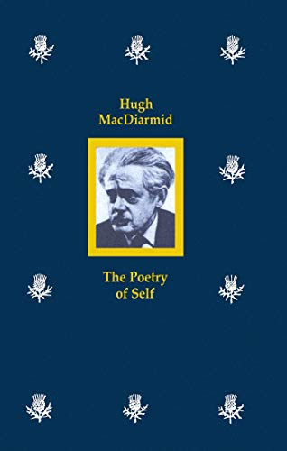 Hugh Macdiarmid: The Poetry of Self: Baglow, John