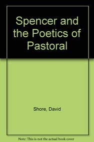 Spenser and the Poetics of Pastoral: A Study of the World of Colin Clout