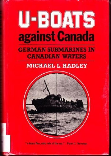9780773505841: U-Boats Against Canada: German Submarines in Canadian Waters