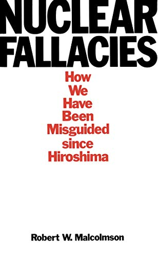 9780773505865: Nuclear Fallacies: How We Have Been Misguided since Hiroshima