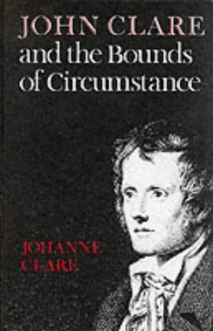 John Clare and the Bounds of Circumstance: Johanne Clare