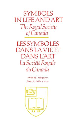 Symbols in Life and Art (0773506160) by James A. Leith