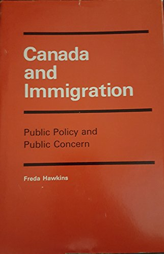 9780773506329: Canada and Immigration: Public Policy and Public Concern (Canadian Public Administration Series)