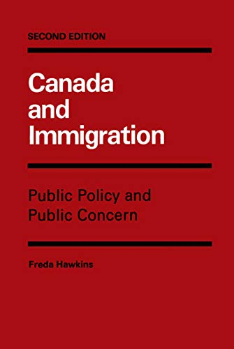 Canada and Immigration: Public Policy and Public Concern