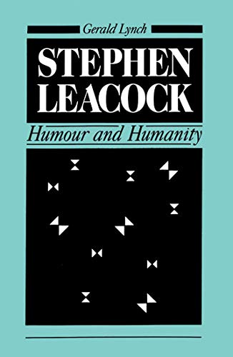 Stephen Leacock - Humour and Humanity: Lynch, Gerald