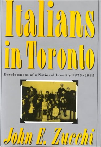 9780773506534: Italians in Toronto: Development of a National Identity, 1875-1935 (Canadian Public Administration Series = Collection Administr)