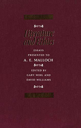 9780773506626: Literature and Ethics: Essays Presented to A.E. Malloch