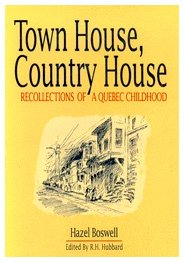 Town House, Country House: Recollections of a Quebec Childhood [A.