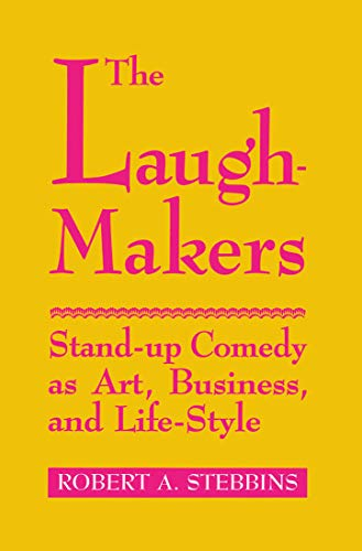 9780773507357: The Laugh-Makers: Stand-Up Comedy as Art, Business, and Life-Style