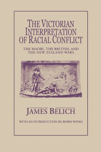 9780773507395: The Victorian Interpretation of Racial Conflict: The Maori, the British, and the New Zealand Wars (McGill-Queen's Studies in Ethnic History; Series One)