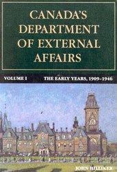 Canada's Department of External Affairs, Volume 1: Hilliker, John