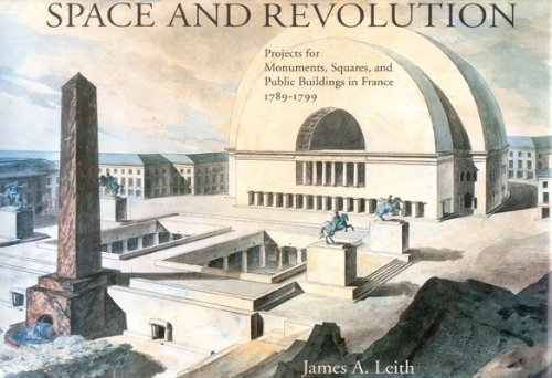 9780773507579: Space and Revolution: Projects for Monuments, Squares, and Public Buildings in France, 1789-1799
