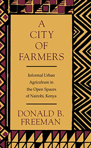 9780773508224: A City of Farmers: Informal Urban Agriculture in the Open Spaces of Nairobi, Kenya