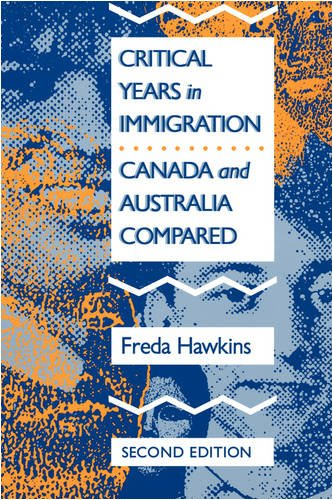 9780773508521: Critical Years in Immigration: Canada and Australia Compared (Mcgill Queen's Studies in Ethnic History, No 2)