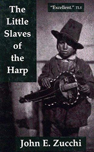 9780773508903: The Little Slaves of the Harp: Italian Child Street Musicians in Nineteenth-Century Paris, London, and New York (McGill-Queen's Studies in Ethnic Hi)