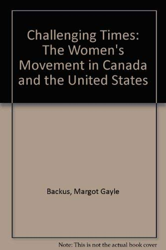 Challenging Times: The Women's Movement in Canada: Constance Backhouse