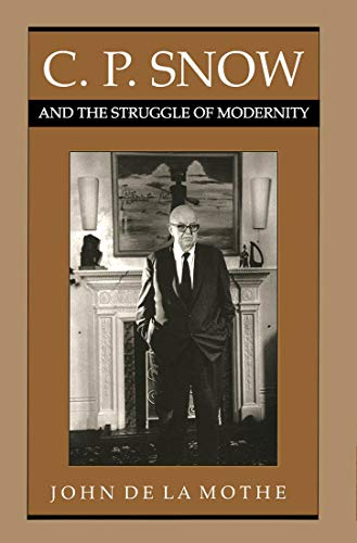 9780773509146: C.P. Snow and the Struggle of Modernity