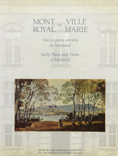 9780773509696: Mont Royal: Early Plans and Views of Montreal/Ville Marie : Vues Et Plans Anciens De Montreal