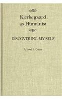 Kierkegaard As Humanist: Discovering My Self (Mcgill-Queen's Studies in the History of Ideas) (0773510192) by Come, Arnold B.