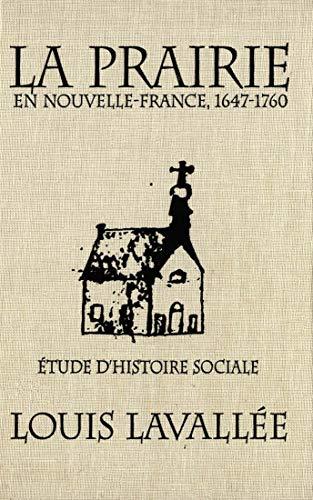 9780773511088: La Prairie En Nouvelle-France, 1647-1760: Etude D'Histoire Sociale (Studies on the History of Quebec/Etudes d'Histoire du Quebec)