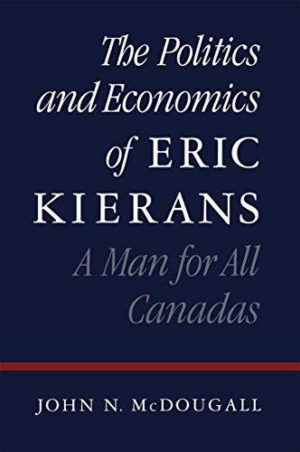 The Politics and economics of Eric Kierans: McDougall, John N.