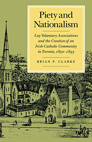Piety and Nationalism, Lay Voluntary Associations and the Creation of an Irish-Catholic Community...