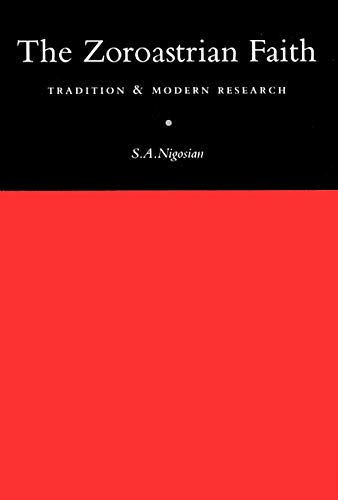 9780773511330: The Zoroastrian Faith: Tradition and Modern Research