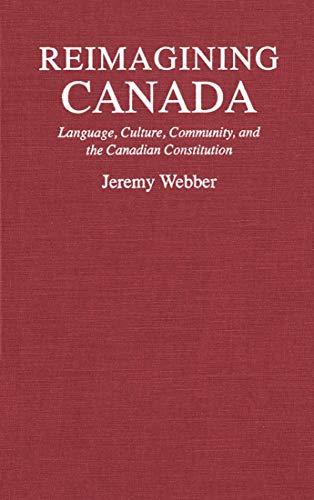 9780773511460: Reimagining Canada: Language, Culture, Community, and the Canadian Constitution